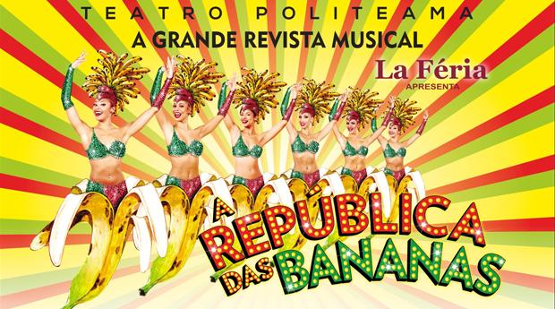 Especial Páscoa -  A República das Bananas de Filipe La Féria no Teatro Politeama! O Melhor da Revista Portuguesa!